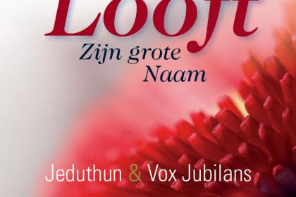 cd Looft Zijn grote Naam jeduthun en vox jubilans