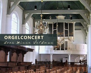 Dorpskerk te Zevenhuizen orgelconcert met Minne Veldman