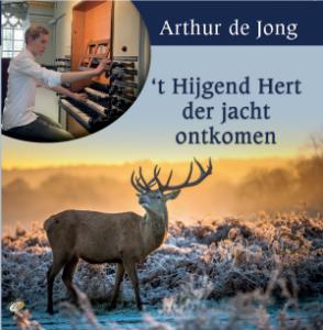 Cd 't Hijgend Hert der jacht ontkomen Arthur de Jong