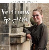 Cd Vertrouw op Hem met meisjessopraan Caroline Doorn